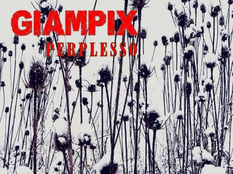 VIDEO PREVIEW: GIAMPIX – PERPLESSO